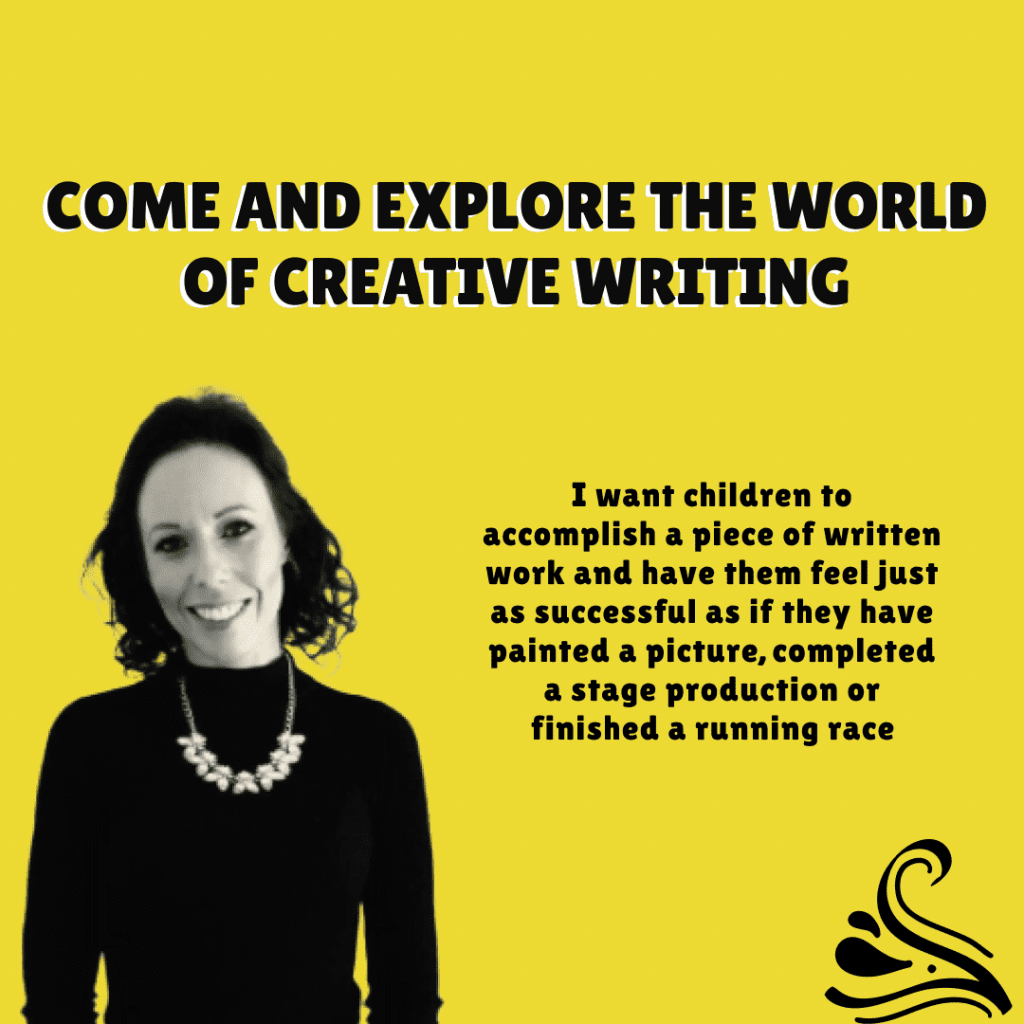Mrs Underwood Creative writing quote - 'I want children to accomplish a piece of written work and have them feel just as successful as if they have painted a picture, completed a stage production or finished a running race'